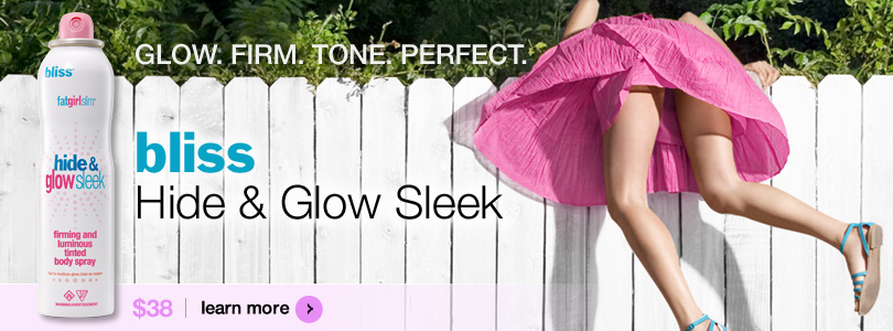 Bliss Fat Girl Slim Hide & Glow Sleek $38 | BUY NOW>