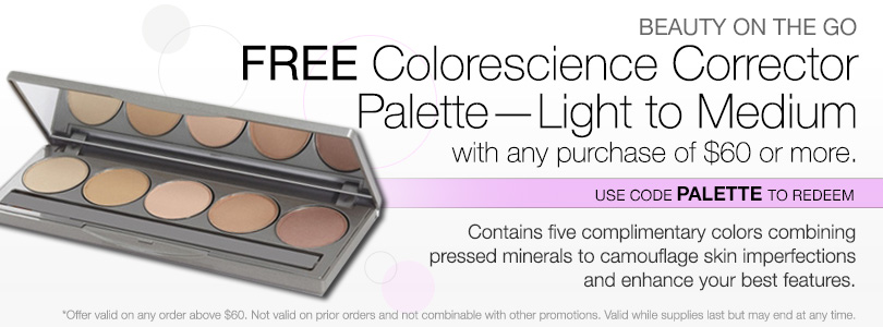 FREE Colorescience Corrector Palette Light to Medium on any $60 purchase.