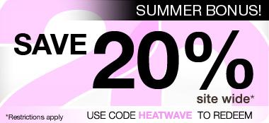 Summer Bonus: Save 20% sitewide. Use code HEATWAVE to redeem.