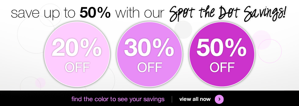 Save up to 50% with our Spot the Dot promotion