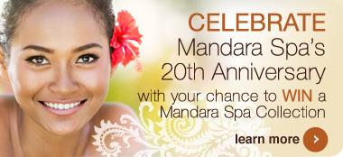 Mandara 20th Anniversary Spa Giveaway!
