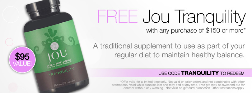 FREE Jou Tranquility with purchase of $150 or more. Use code TRANQUILITY