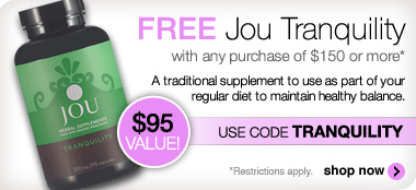 Free Jou Tranquility on orders of $150 or more. Use code TRANQUILITY.